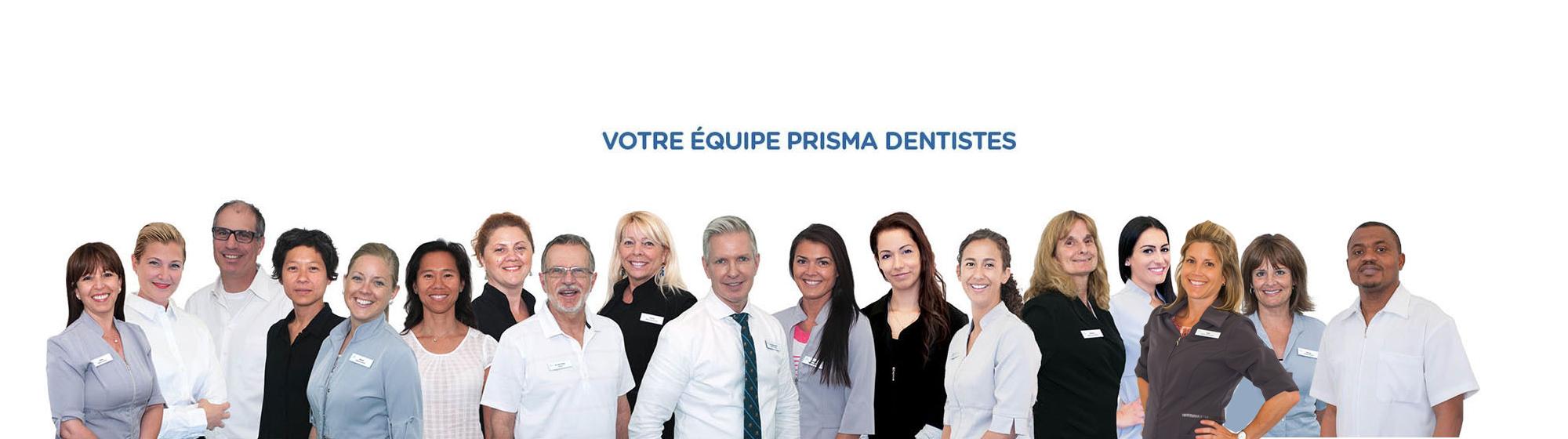 Votre Equipe Prisma Dentistes à Montréal